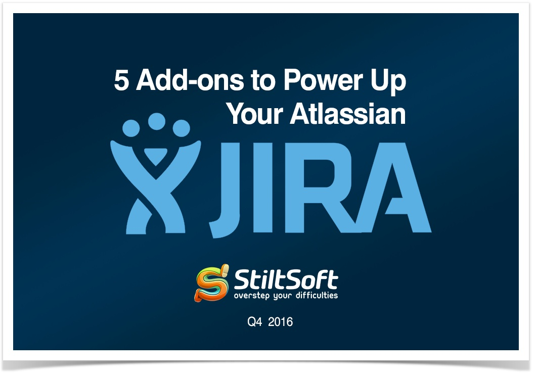 5 Add Ons To Power Up Your Atlassian Jira Fourth Quarter